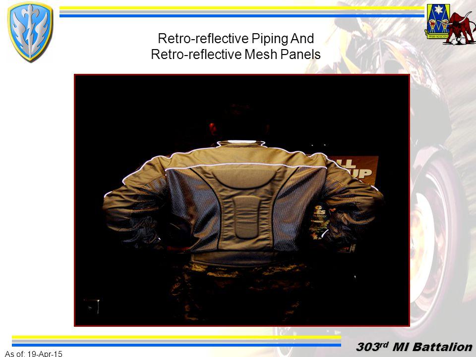 As of: 19-Apr-15 303 rd MI Battalion 303 rd MI Battalion Retro-reflective PipingRetro-reflective Piping And Retro-reflective Mesh Below Pockets