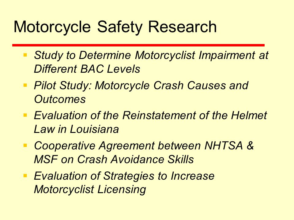 Motorcycle Safety Programs: National Agenda for Motorcycle Safety  NHTSA partnered with the Motorcycle Safety Foundation and worked with motorcyclists across the nation to develop the NAMS.