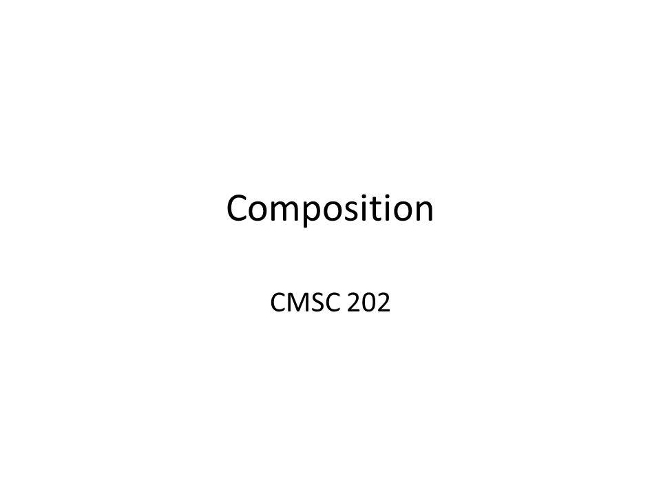 Composition CMSC 202