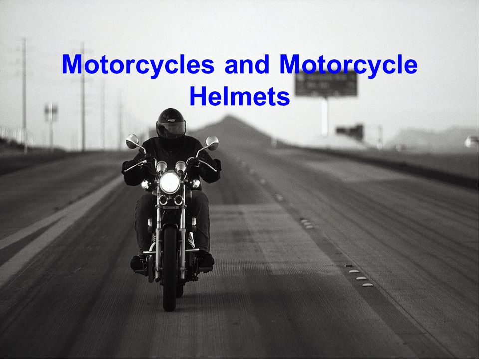 Motorcycles and Motorcycle Helmets Riding Season 61% of crashes were in a well lit environment 80% of crashes were in clear weather