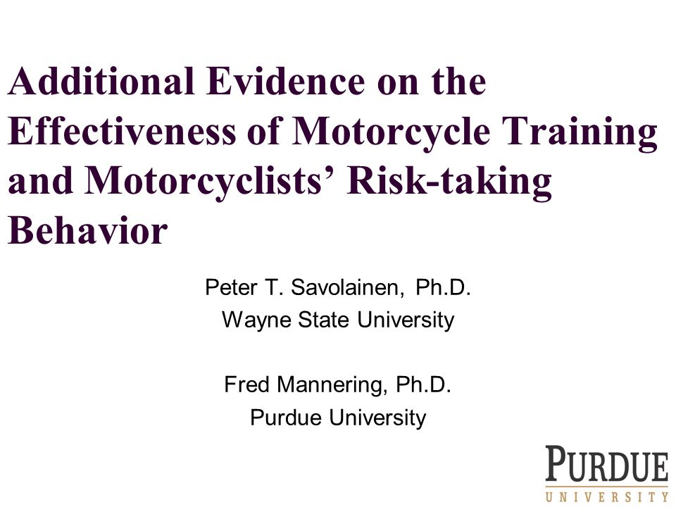 Additional Evidence on the Effectiveness of Motorcycle Training and Motorcyclists' Risk-taking Behavior Peter T.