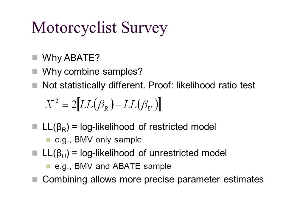 Motorcyclist Survey Why ABATE. Why combine samples.