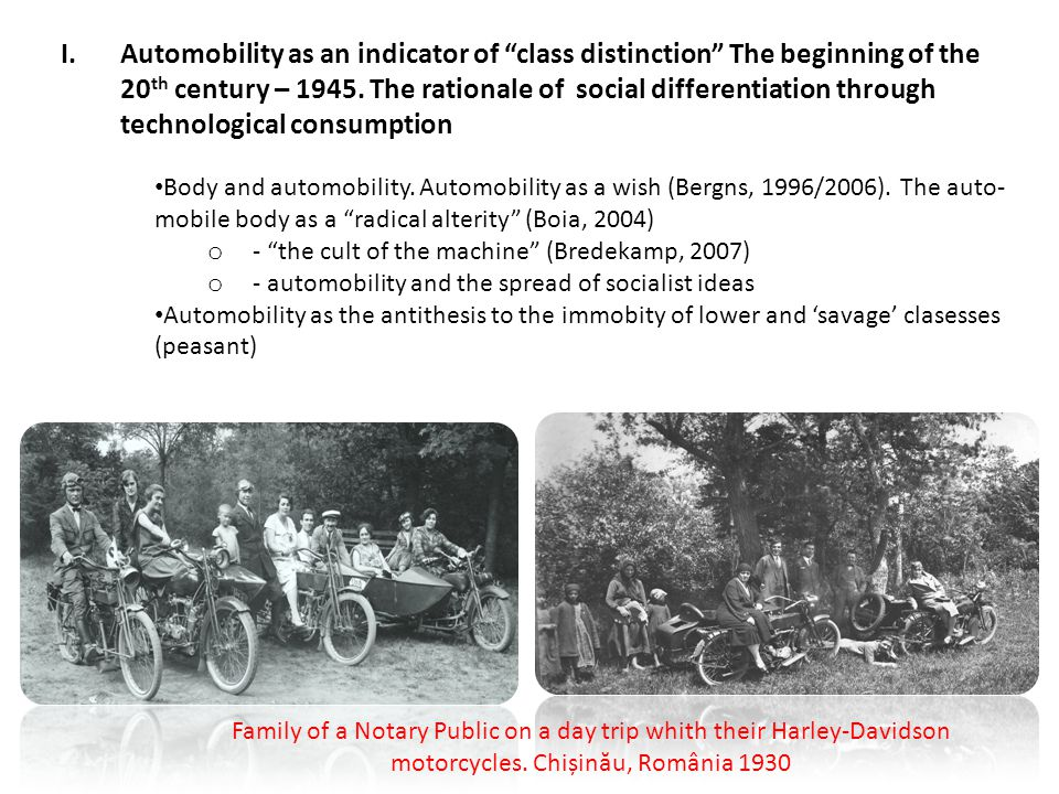 "I.Automobility as an indicator of ""class distinction"" The beginning of the 20 th century – 1945. The rationale of social differentiation through techn"