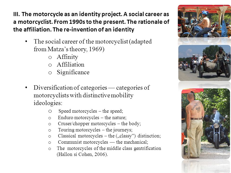 III. The motorcycle as an identity project. A social career as a motorcyclist.