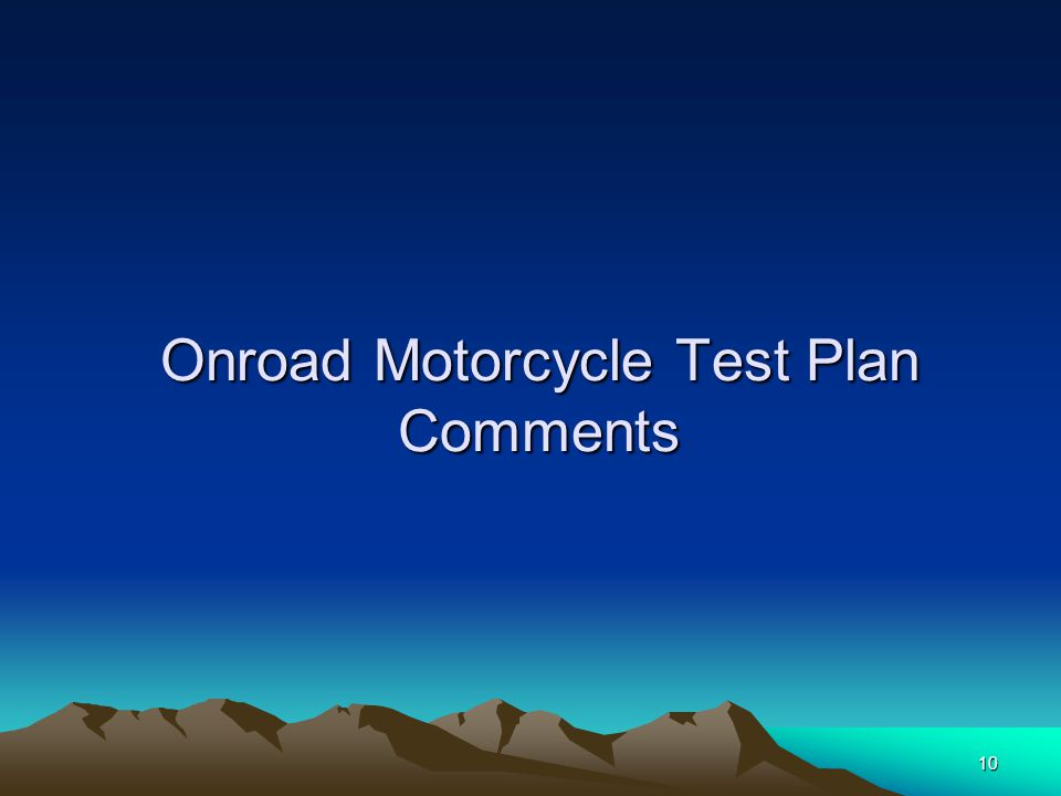 10 Onroad Motorcycle Test Plan Comments
