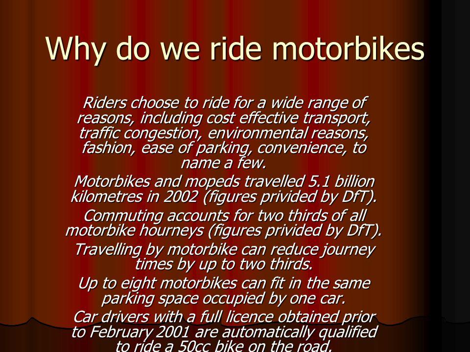 Why do we ride motorbikes
