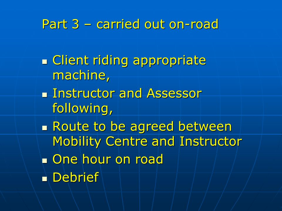 Part 3 – carried out on-road Client riding appropriate machine, Client riding appropriate machine, Instructor and Assessor following, Instructor and A