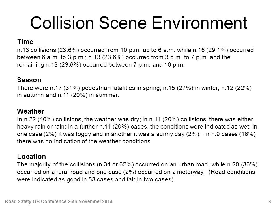 Collision Scene Environment Time n.13 collisions (23.6%) occurred from 10 p.m.