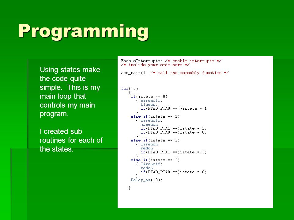 Programming Using states make the code quite simple.