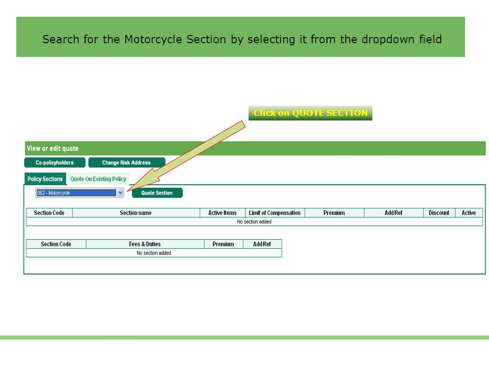 Search for the Motorcycle Section by selecting it from the dropdown field Click on QUOTE SECTION