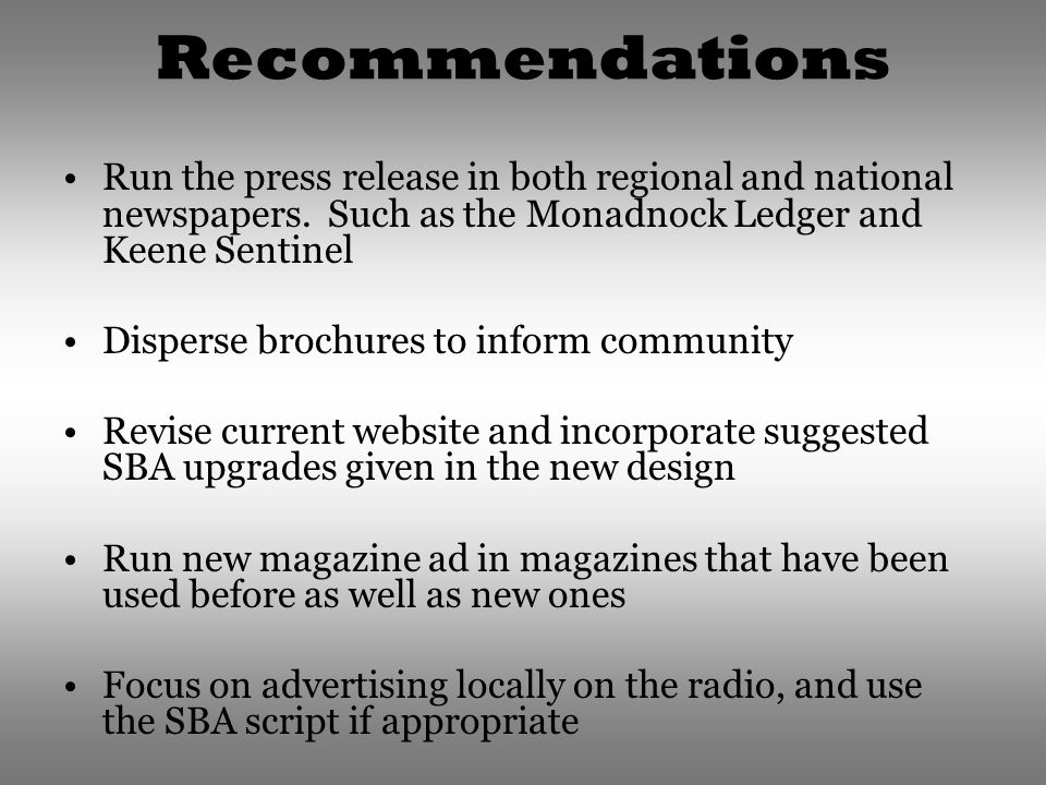 Recommendations Run the press release in both regional and national newspapers.