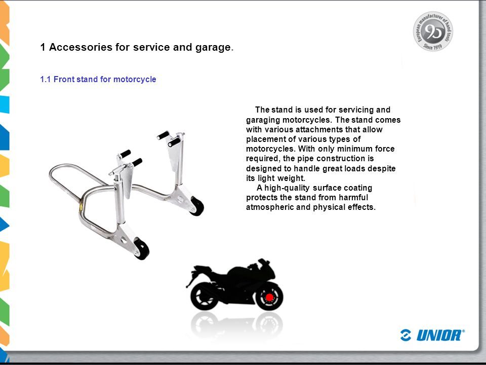 1.2 Rear stand for motorcycle The stand is used for servicing and garaging motorcycles.
