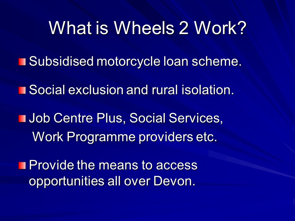 Brief history of W2W in Devon Set up in 2001 with 10 scooters.