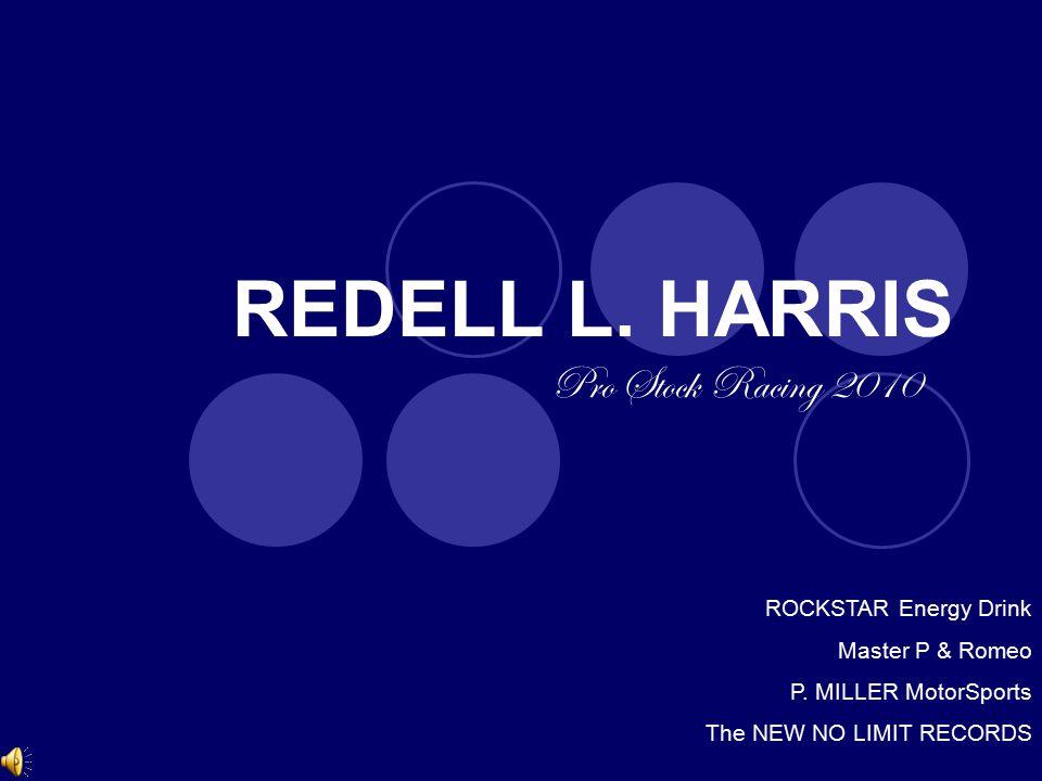 REDELL L.HARRIS Pro Stock Racing 2010 ROCKSTAR Energy Drink Master P & Romeo P.