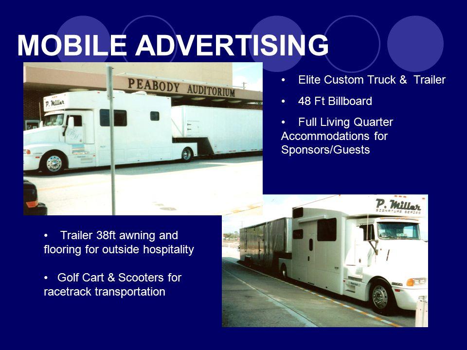 MOBILE ADVERTISING Elite Custom Truck & Trailer 48 Ft Billboard Full Living Quarter Accommodations for Sponsors/Guests Trailer 38ft awning and floorin