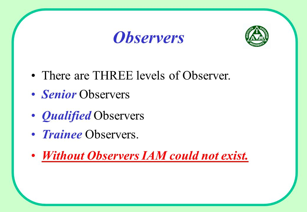 Observers Without Observers IAM could not exist. There are THREE levels of Observer.