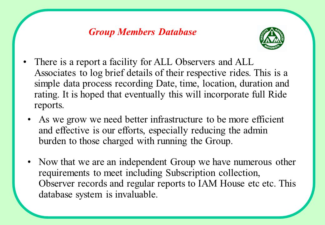 Group Members Database There is a report a facility for ALL Observers and ALL Associates to log brief details of their respective rides. This is a sim