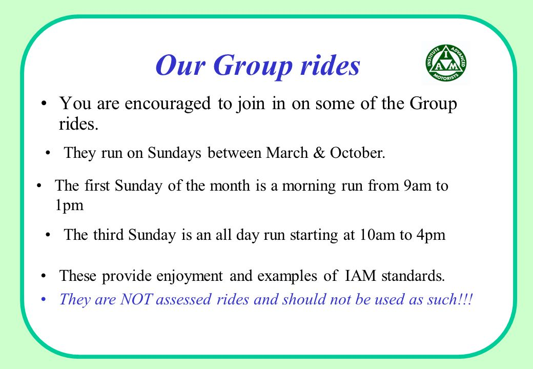 Our Group rides You are encouraged to join in on some of the Group rides.