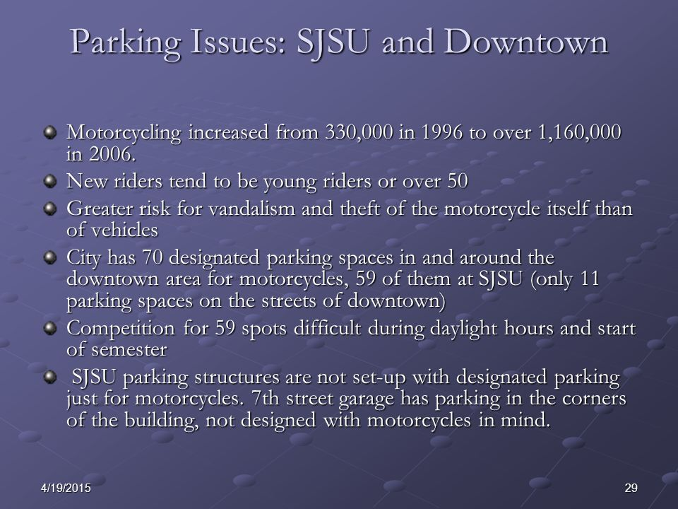 294/19/2015 Parking Issues: SJSU and Downtown Motorcycling increased from 330,000 in 1996 to over 1,160,000 in 2006.