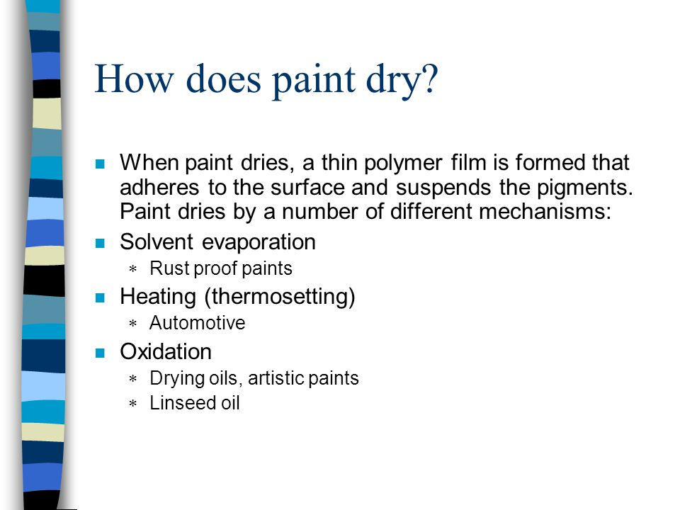 How does paint dry.