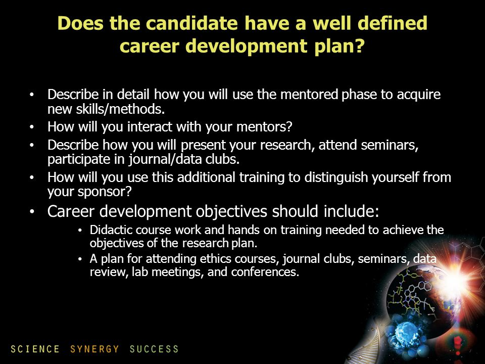 Does the candidate have a well defined career development plan.