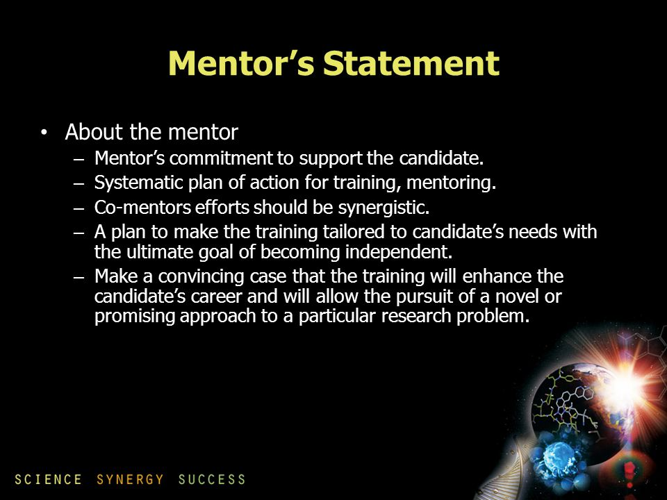 Mentor's Statement About the mentor – Mentor's commitment to support the candidate.