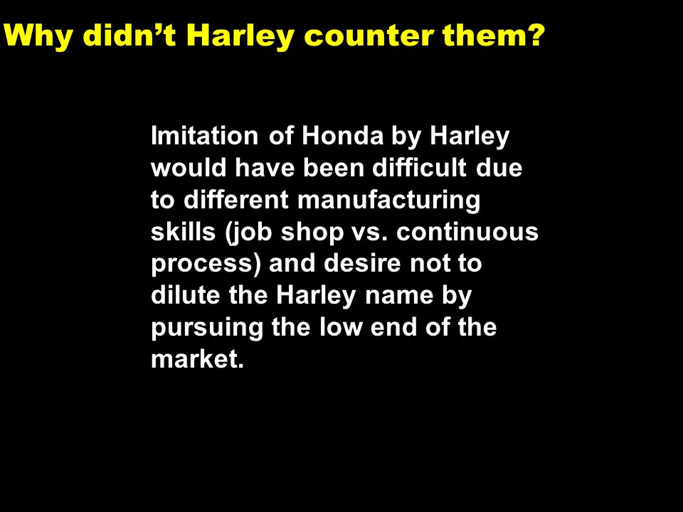 13 Why didn't Harley counter them.