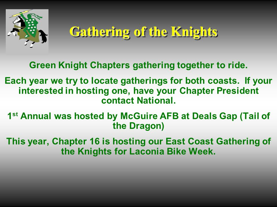 Gathering of the Knights Green Knight Chapters gathering together to ride.
