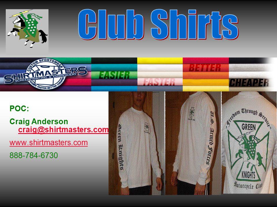 POC: Craig Anderson craig@shirtmasters.com craig@shirtmasters.com www.shirtmasters.com 888-784-6730
