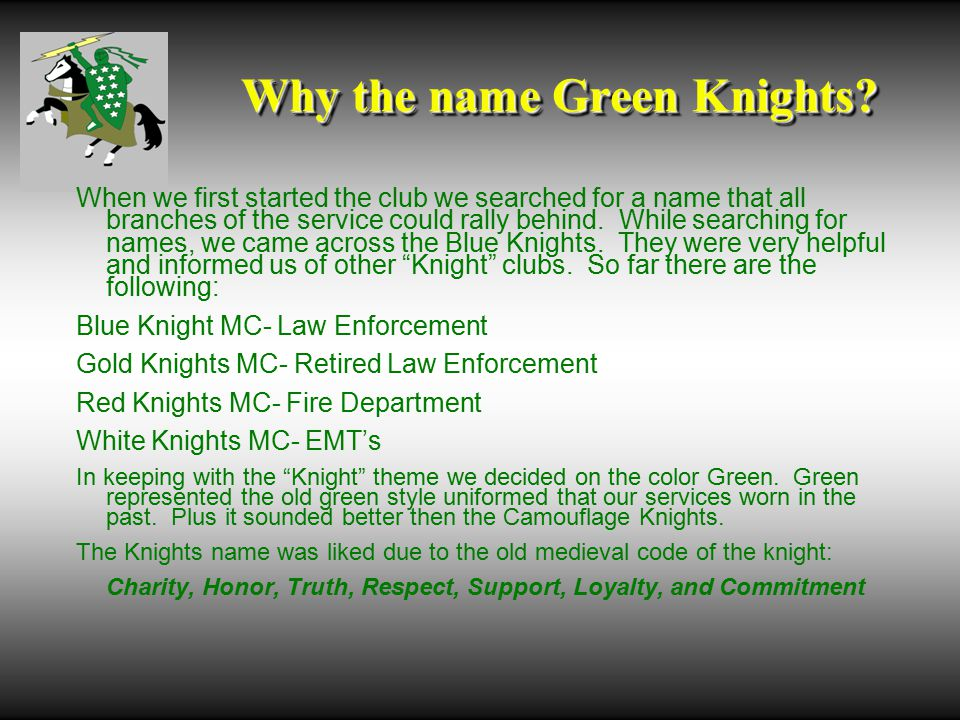 Why the name Green Knights.