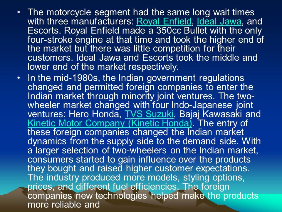 The motorcycle segment had the same long wait times with three manufacturers: Royal Enfield, Ideal Jawa, and Escorts.