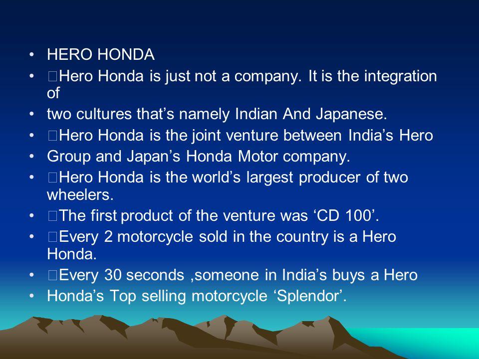 HERO HONDA Hero Honda is just not a company.