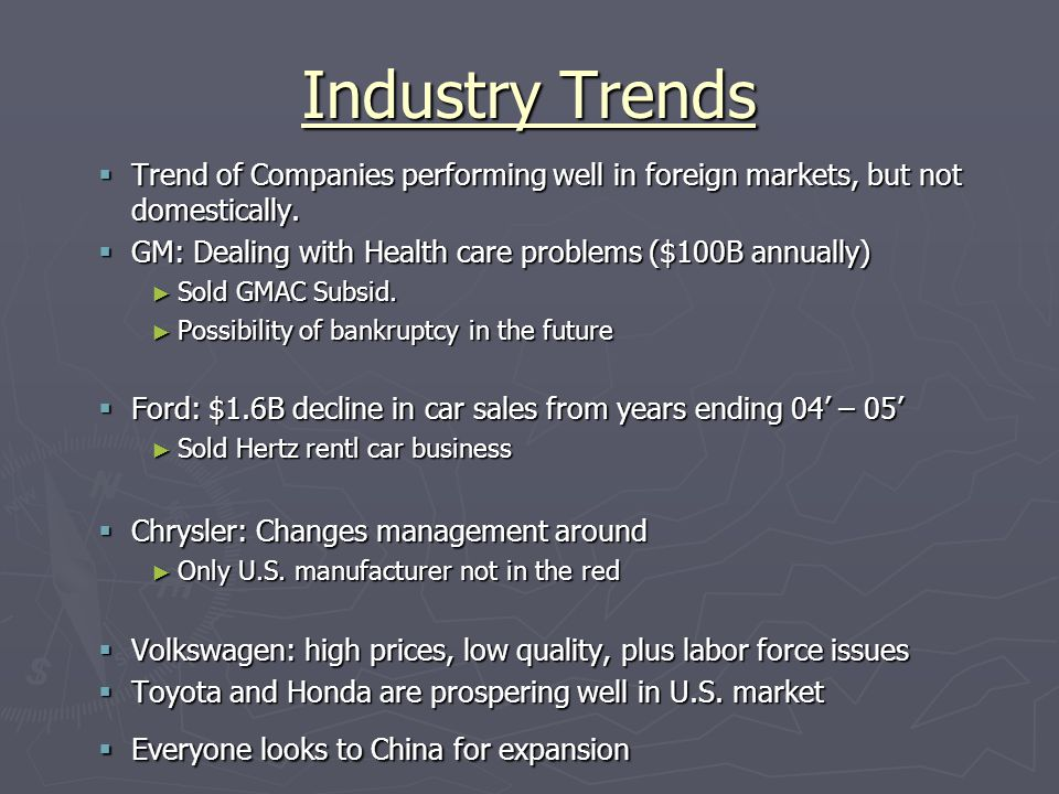 Industry Trends  Trend of Companies performing well in foreign markets, but not domestically.