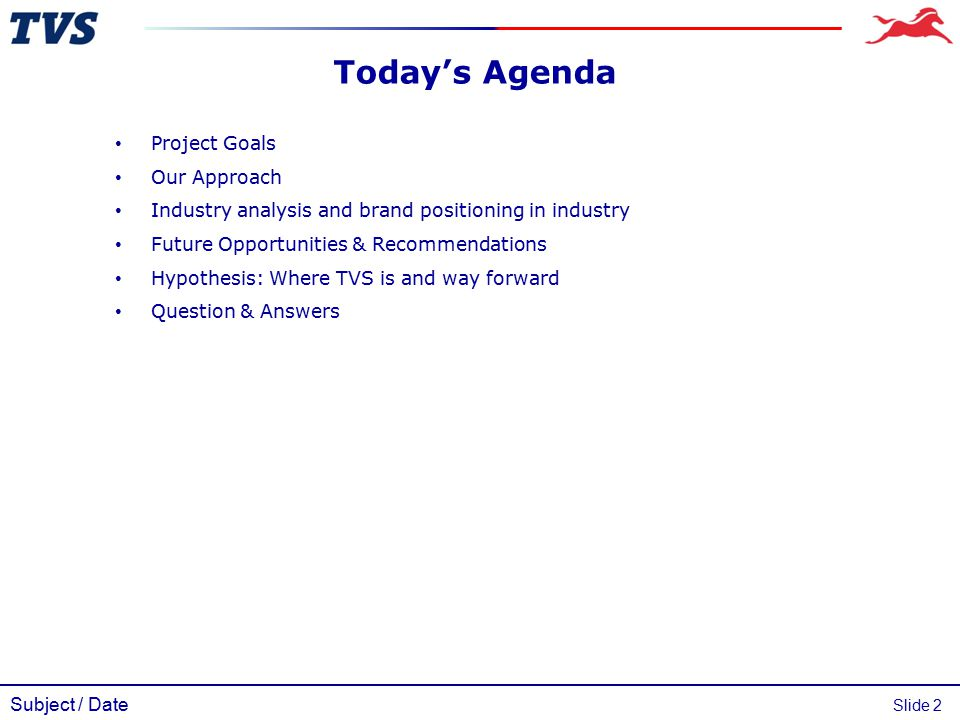 Subject / Date Slide 2 Project Goals Our Approach Industry analysis and brand positioning in industry Future Opportunities & Recommendations Hypothesi