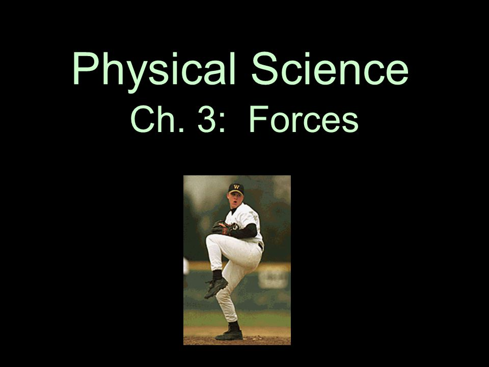 Physical Science Ch. 3: Forces