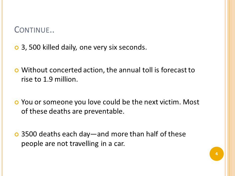 C ONTINUE.. 3, 500 killed daily, one very six seconds.