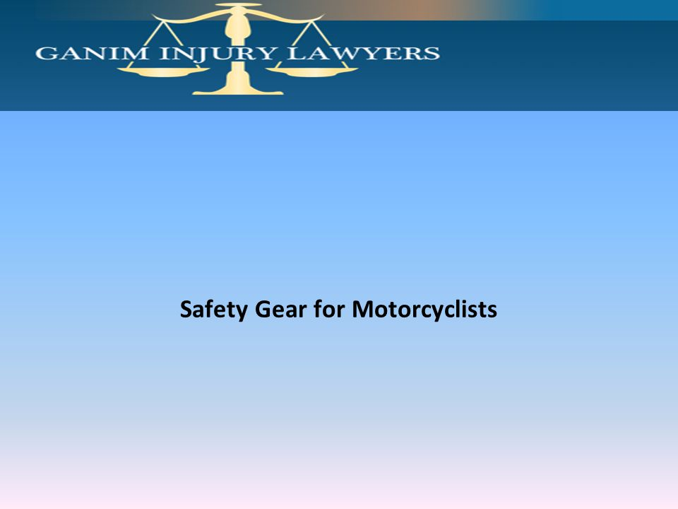 Safety Gear for Motorcyclists