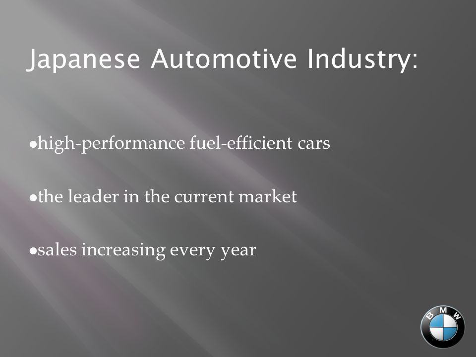 European Automotive Industry: Charming and Attractive Outstanding quality Leading technological strength Real sense of security