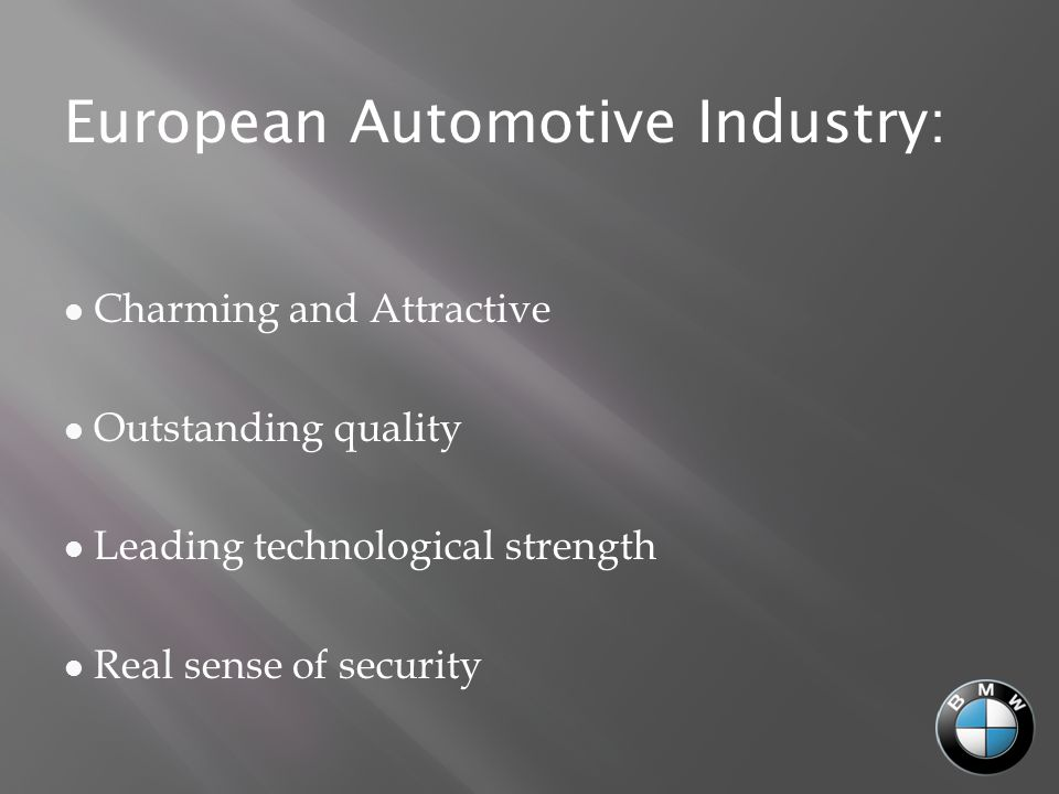 American Automotive Industry: Need a lot of fuel The natural and unrestrained style Scientific and technological