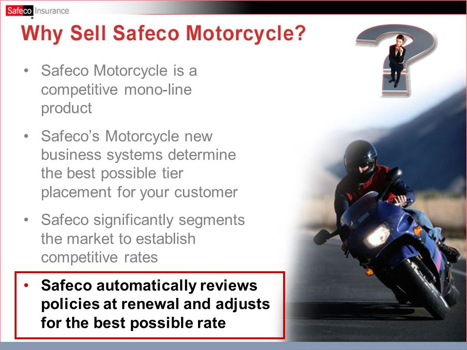Why Sell Safeco Motorcycle 5.