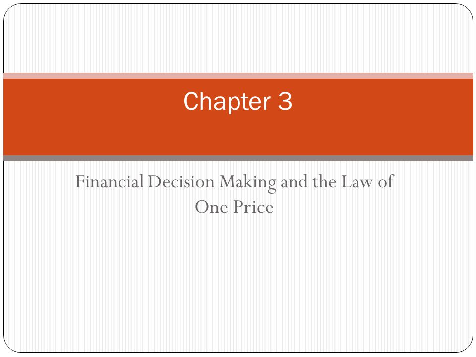 Financial Decision Making and the Law of One Price Chapter 3