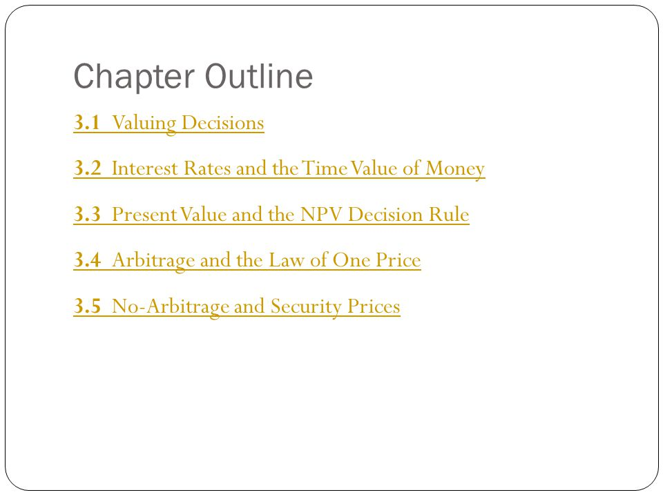 The Interest Rate: An Exchange Rate Across Time (cont d) Value of Investment in One Year Both costs and benefits are now in terms of dollars in one year, so we can compare them and compute the investment's net value: $105,000 − $107,000 = −$2000 in one year In other words, we could earn $2000 more in one year by putting our $100,000 in the bank rather than making this investment.