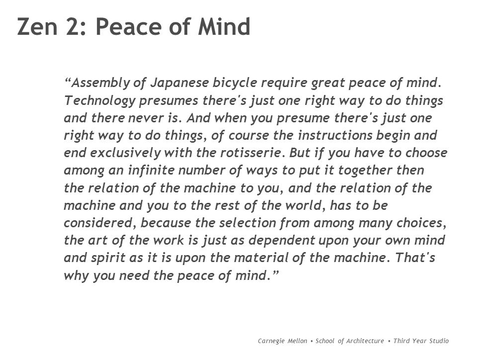 """Carnegie Mellon School of Architecture Third Year Studio Zen 2: Peace of Mind """"Assembly of Japanese bicycle require great peace of mind. Technology pr"""