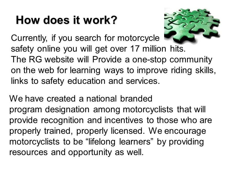 Currently, if you search for motorcycle safety online you will get over 17 million hits.