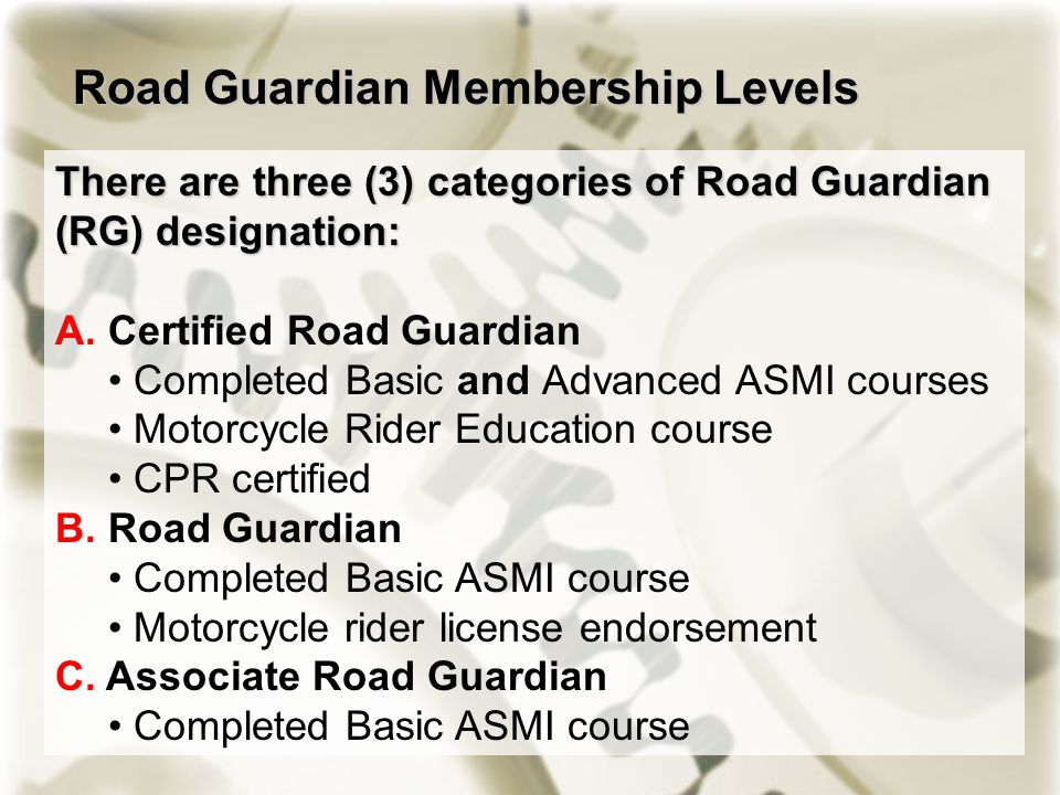 Road Guardian Membership Levels There are three (3) categories of Road Guardian (RG) designation: A.