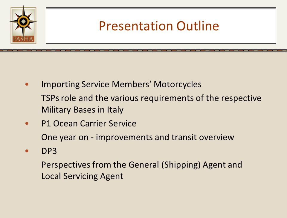 Presentation Outline Importing Service Members' Motorcycles TSPs role and the various requirements of the respective Military Bases in Italy P1 Ocean