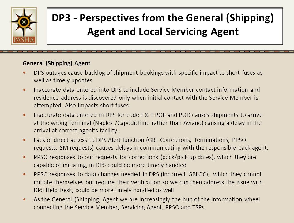 DP3 - Perspectives from the General (Shipping) Agent and Local Servicing Agent General (Shipping) Agent DPS outages cause backlog of shipment bookings