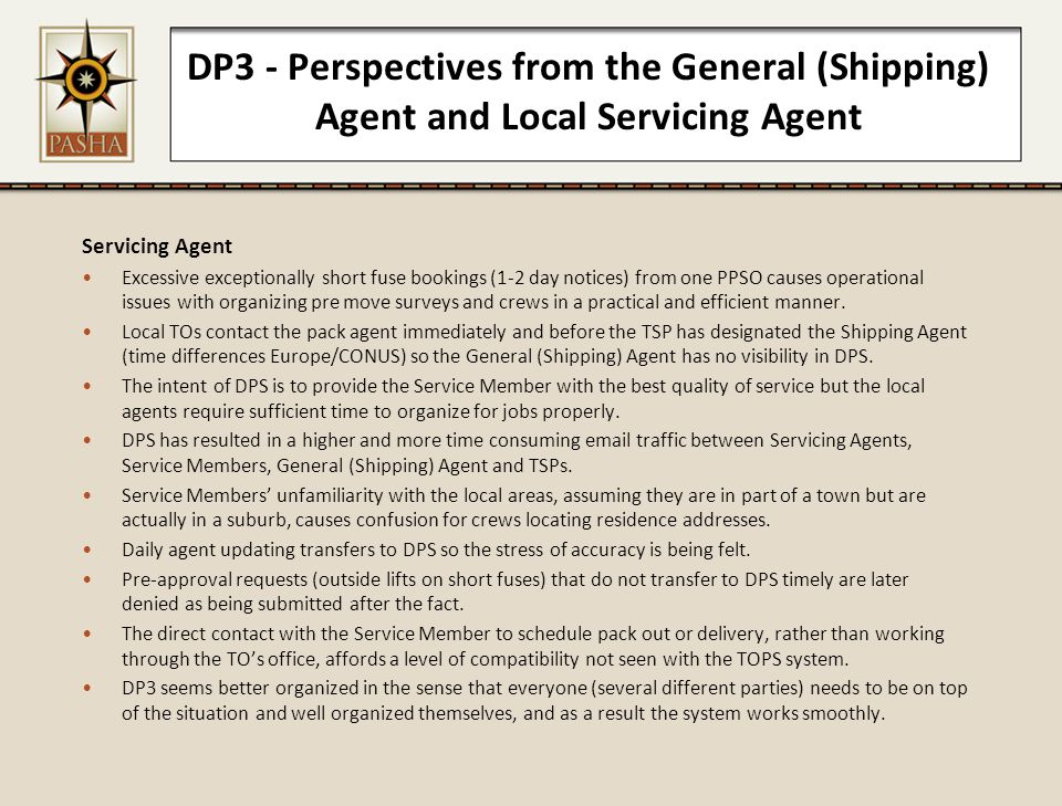DP3 - Perspectives from the General (Shipping) Agent and Local Servicing Agent Servicing Agent Excessive exceptionally short fuse bookings (1-2 day no