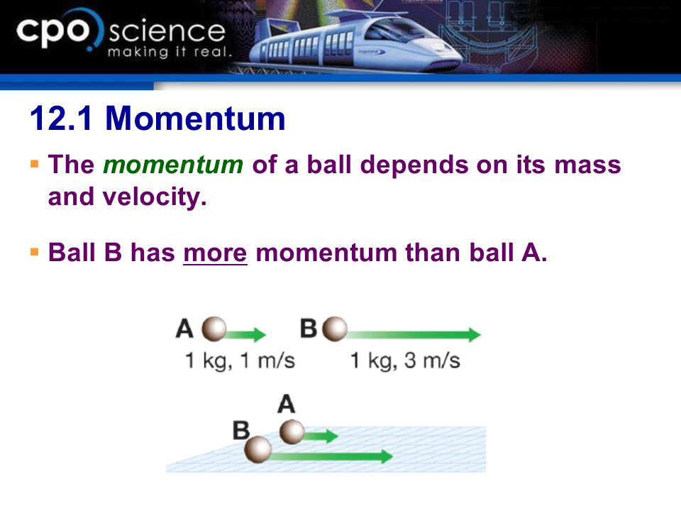 12.1 Momentum and Inertia  Inertia is another property of mass that resists changes in velocity; however, inertia depends only on mass.