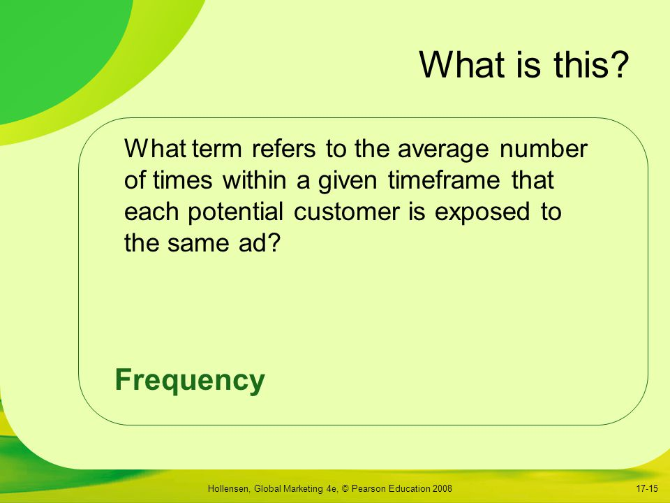 Hollensen, Global Marketing 4e, © Pearson Education 200817-15 What is this.